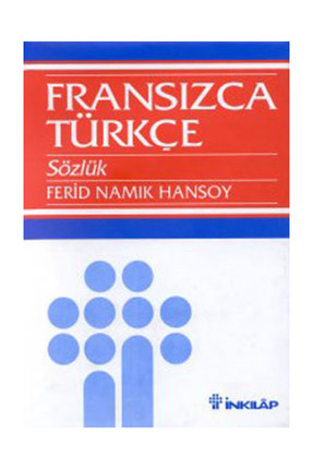 İnkılap Kitabevi Fransızca Türkçe Sözlük Grand Dictionnaire Français-Turc Derleme - Derleme