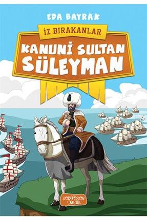 Yediveren Çocuk Kanuni Sultan Süleyman Iz Bırakanlar