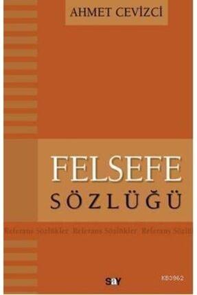 Say Yayınları Felsefe Sözlüğü / Ahmet Cevizci /