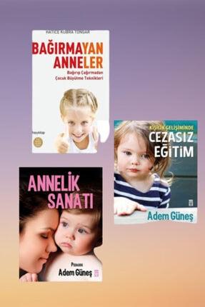 Timaş Yayınları Bağırmayan Anneler / Annelik Sanatı / Cezasız Eğitim-üçlü Set-pedagog Adem Güneş - Hatice K. Tongar