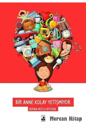 Küsurat Yayınları Bir Anne Kolay Yetişmiyor