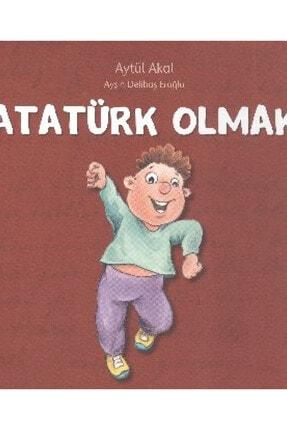 Uçanbalık Yayıncılık Atatürk Olmak