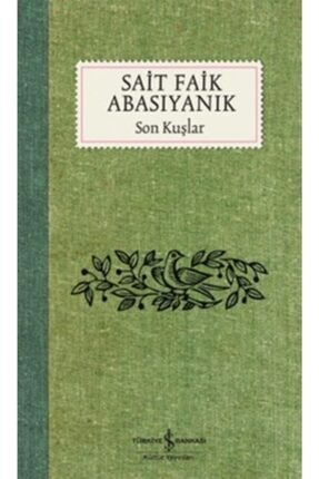 İş Bankası Kültür Yayınları Son Kuşlar Bütün Eserleri - 1 / Sait Faik Abasıyanık /