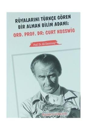 Palme Yayınevi Rüyalarini Türkçe Gören Bir Alman Bilim Adamı Ord. Prof. Dr. Curt Kosswig - Ali Demirsoy