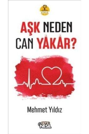 Nesil Genç Aşk Neden Can Yakar? / Mehmet Yıldız /