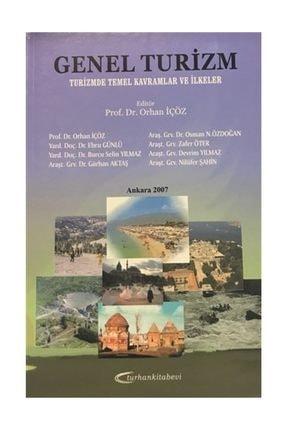 Turhan Kitabevi Genel Turizm - Turizmde Temel Kavramlar ve İlkeler