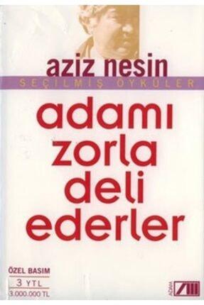 Nesin Yayınları Adamı Zorla Deli Ederler / Aziz Nesin /