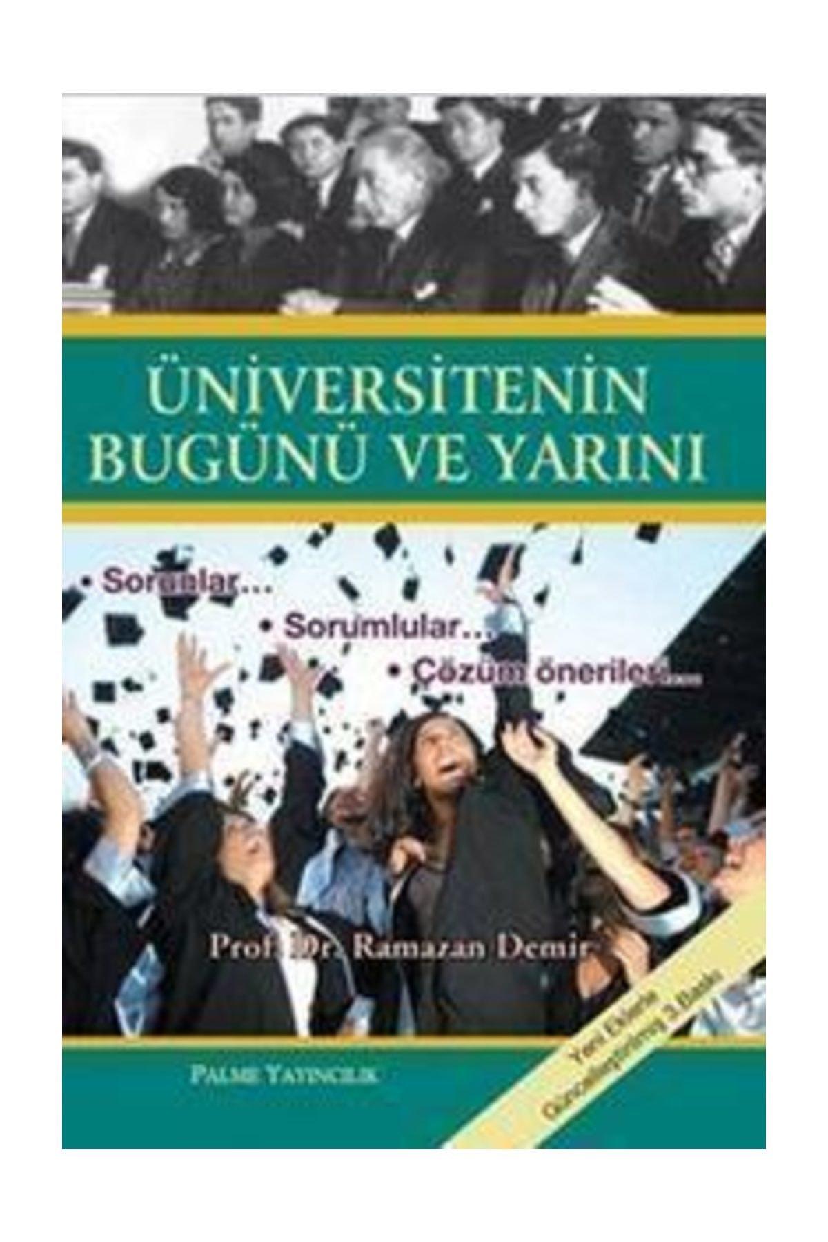 Palme Yayınevi Ramazan Demir Üniversitenin Bugünü ve Yarını 1