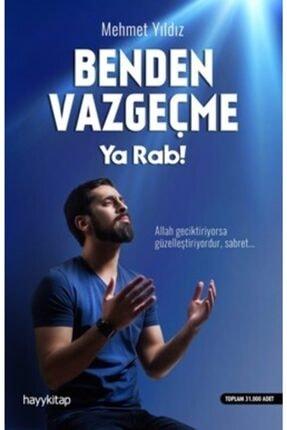 Hayykitap Benden Vazgeçme Ya Rab / Mehmet Yıldız /