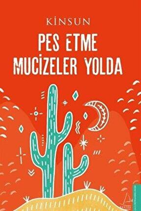 Pes Etme Mucizeler Yolda Kinsun 9786254410178