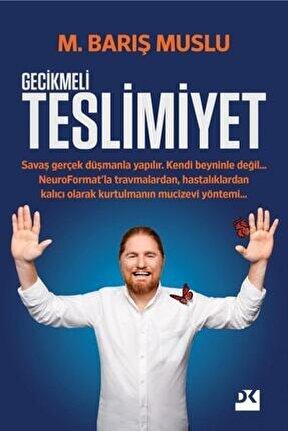 M. Barış Muslu - Gecikmeli Teslimiyet - 9786050982800