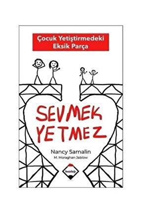 Sevmek Yetmez Nancy Samalin - Buzdağı Yayınları