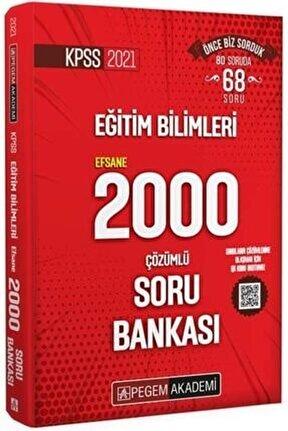 2021 Kpss Eğitim Bilimleri Efsane 2000 Soru Bankası