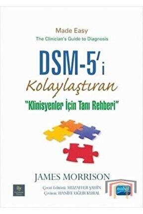 Dsm-5'i Kolaylaştıran Klinisyenler İçin Tanı Rehberi