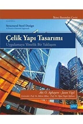 Çelik Yapı Tasarımı & Uygulamaya Yönelik Bir Yaklaşım