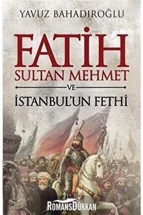 Fatih Sultan Mehmet Ve Istanbul'un Fethi