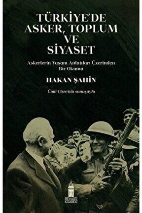 Türkiye'de Asker Toplum Ve Siyaset Hakan Şahin