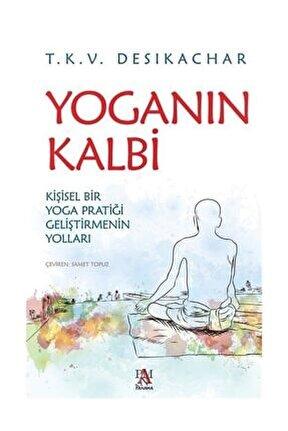 Yoganın Kalbi - T. K. V. Desikachar