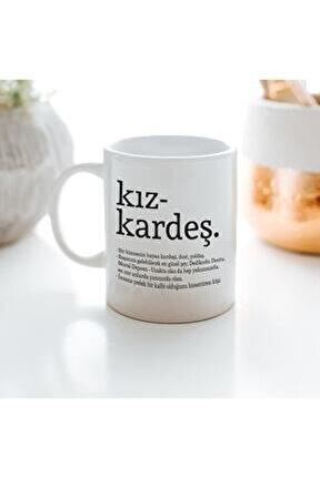 Kız Kardeş Kelime Anlamlı Baskılı Kupa Bardak - Kahve Bardağı - Kız Kardeşe Özel Tasarım Hediye