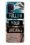 Reno 5 Lite Pure Modern Desenli Silikon Kılıf Follow Your Dreams