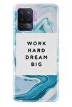 Reno 5 Lite Pure Modern Desenli Silikon Kılıf Work Hard Dream Big