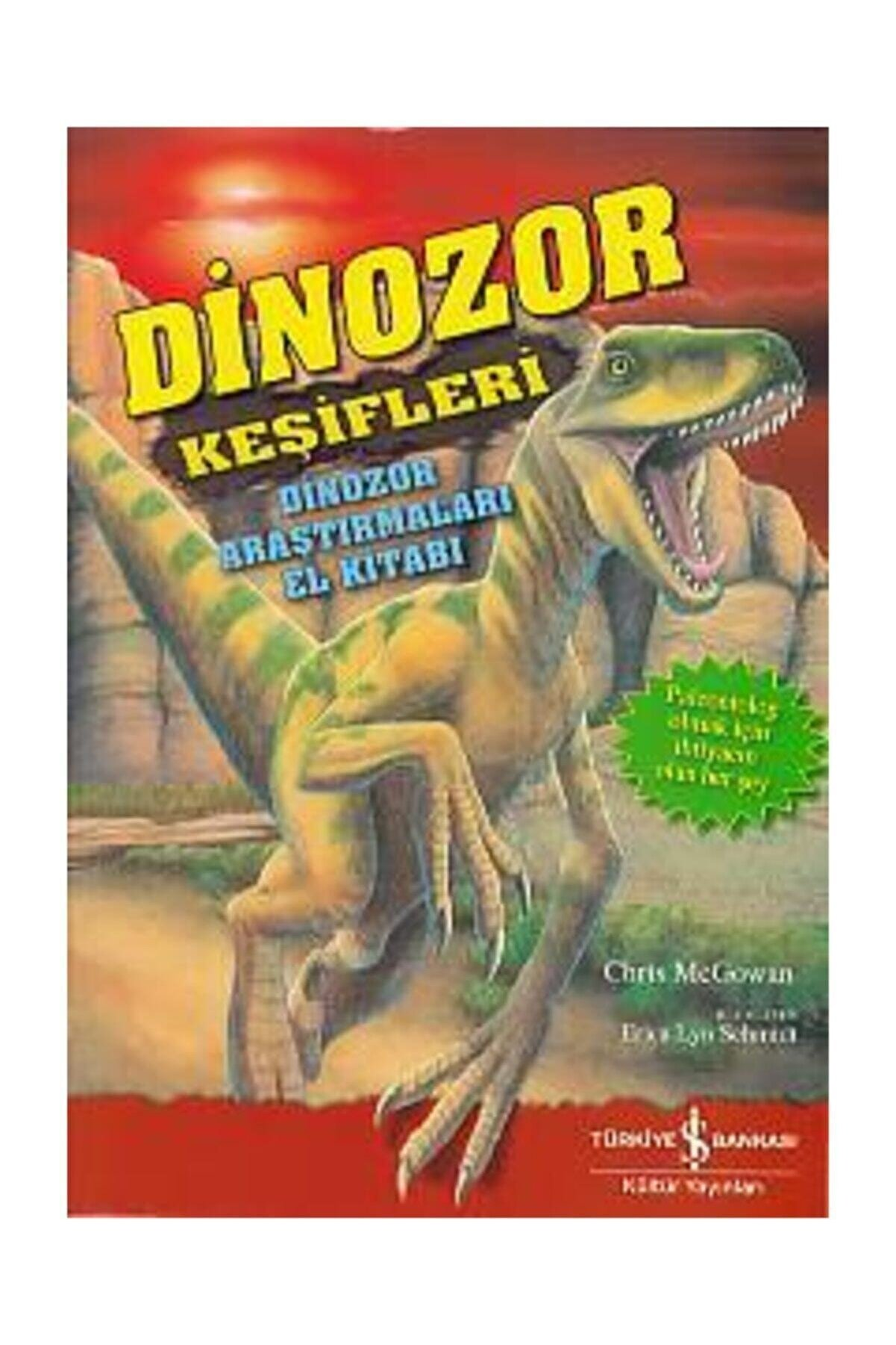 İş Bankası Kültür Yayınları Dinozor Keşifleri-Dinozor Araştırmaları El Kitabı - Chris Mcgowan