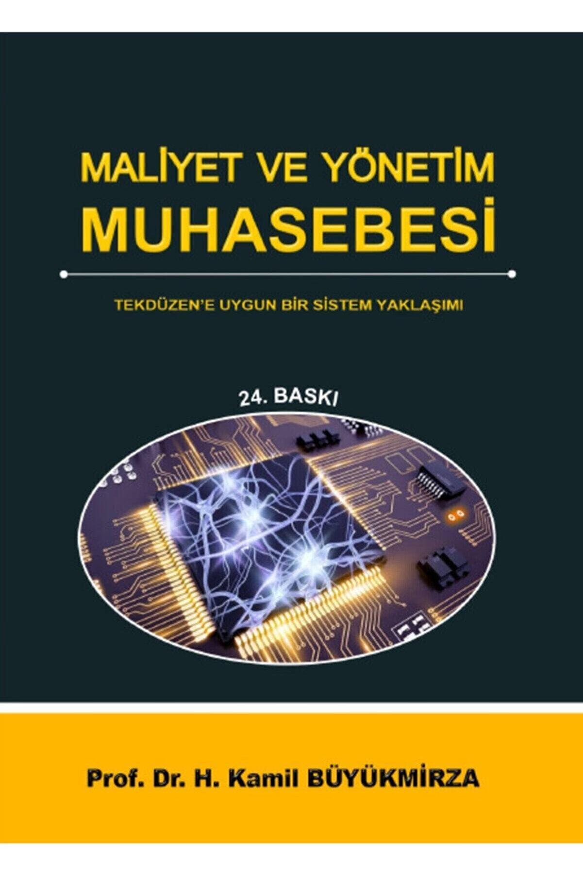 Gazi Kitabevi Maliyet Ve Yönetim Muhasebesi - Prof. Dr. Kamil Büyükmirza