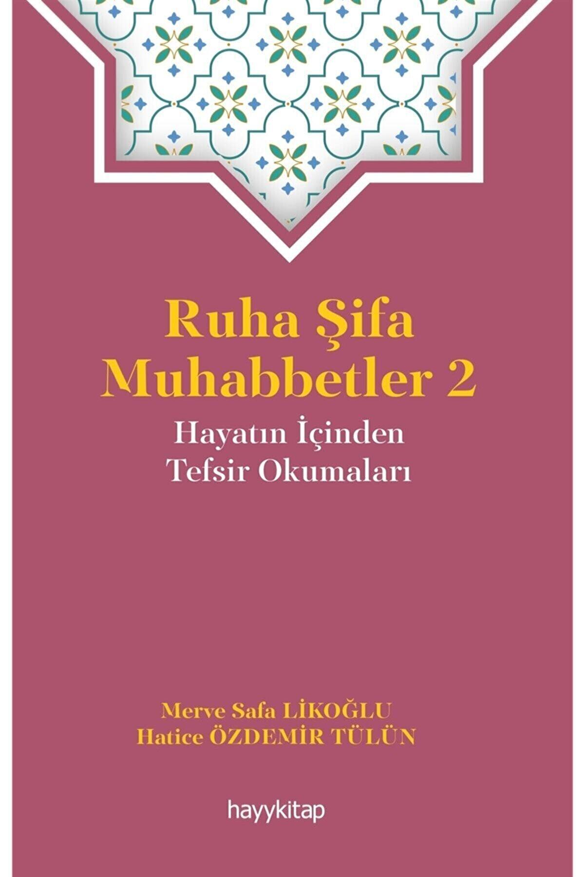 Hayykitap Ruha Şifa Muhabbetler 2 - Merve Safa Likoğlu 9786257685481
