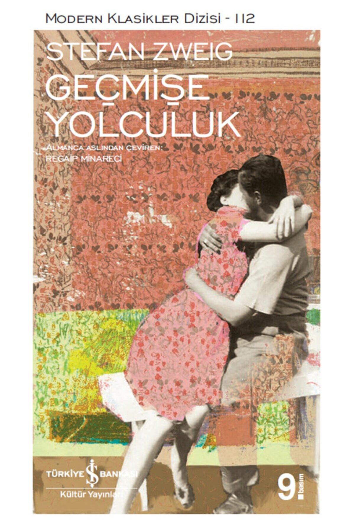 İş Bankası Kültür Yayınları Geçmişe Yolculuk - Stefan Zweig