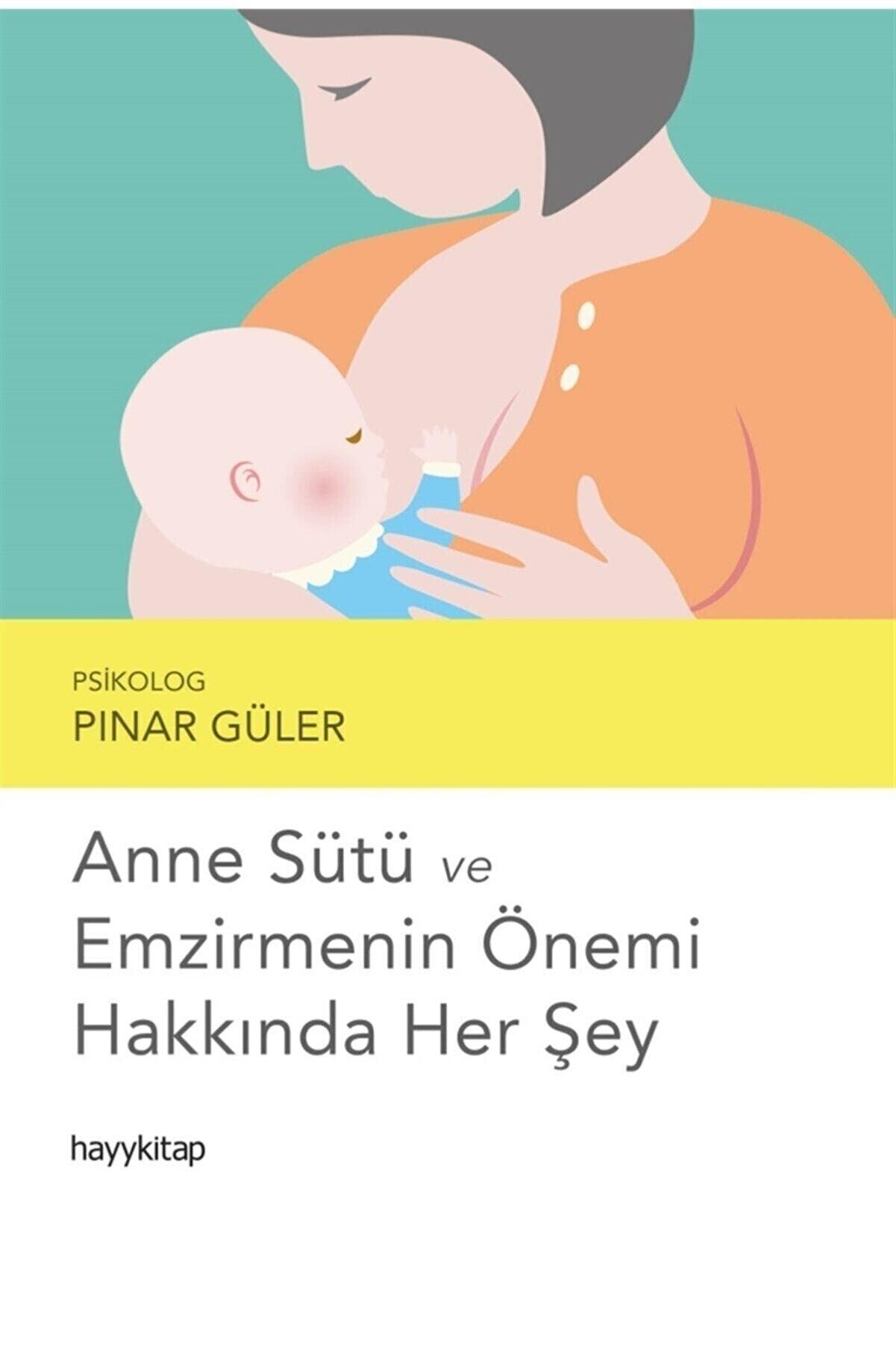 Hayykitap Anne Sütü Ve Emzirmenin Önemi Hakkında Her Şey - Pınar Güler 9786257685610