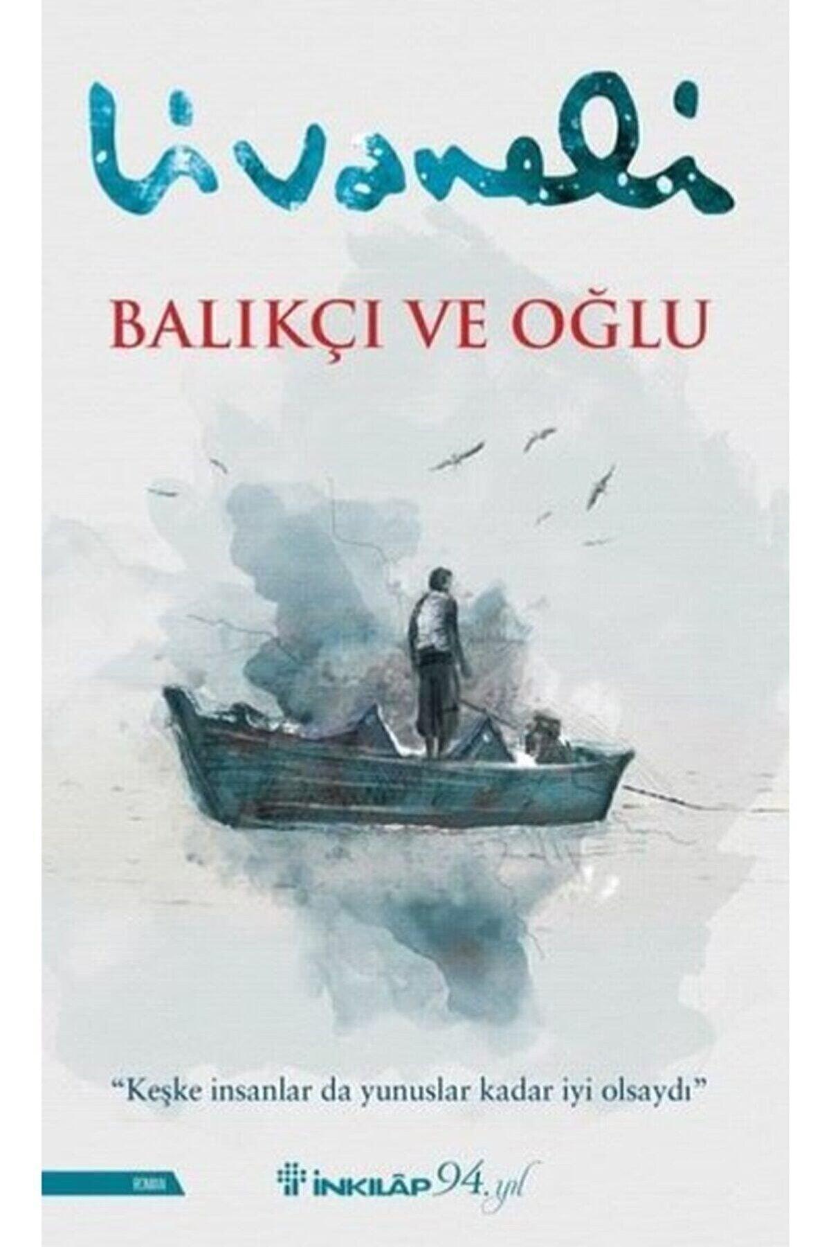 İnkılap Kitabevi Inkılap Yayınları Balıkçı Ve Oğlu Zülfü Livaneli 9789751042125