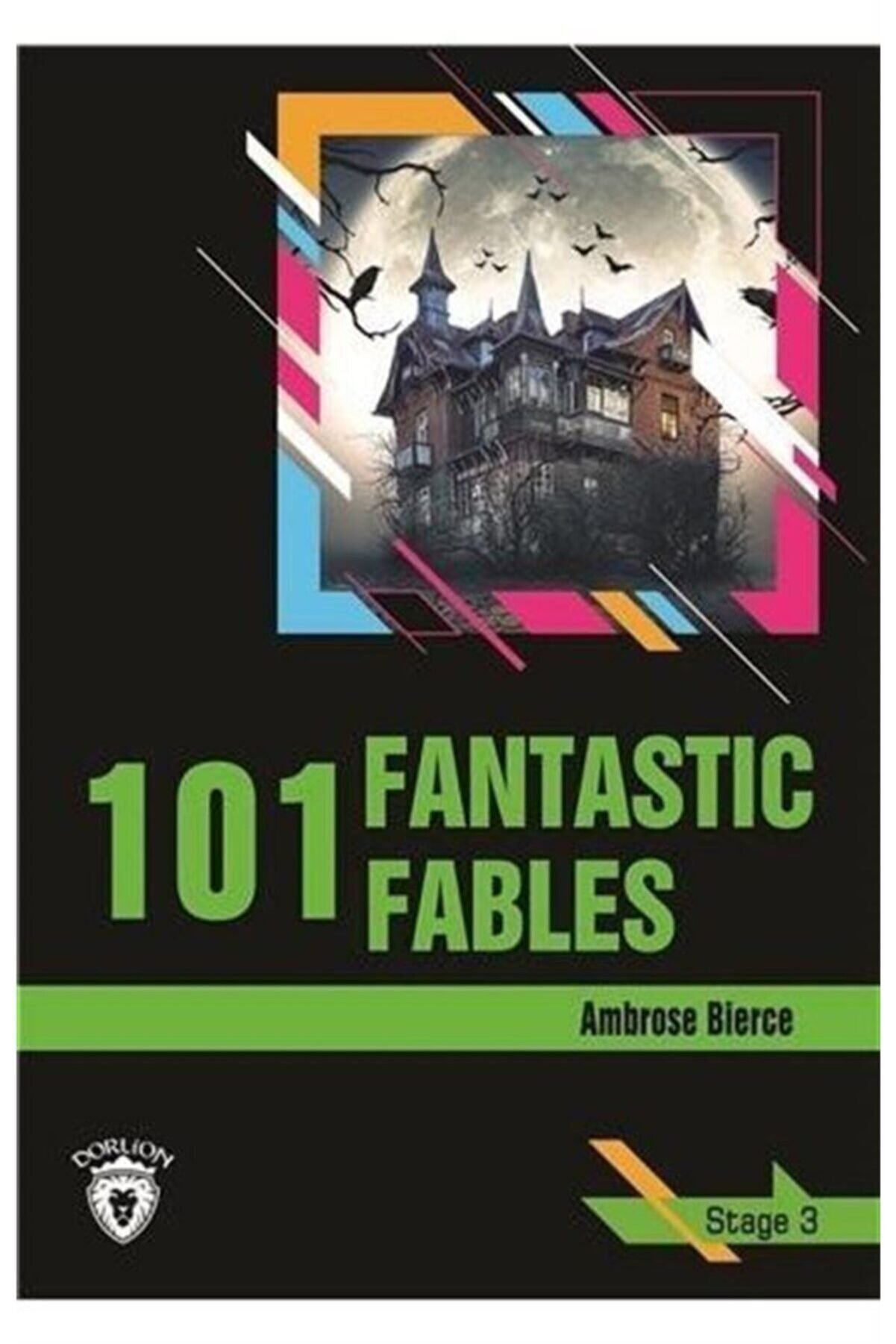 Dorlion Yayınevi 101 Fantastic Fables / Stage 3 (ingilizce Hikaye)