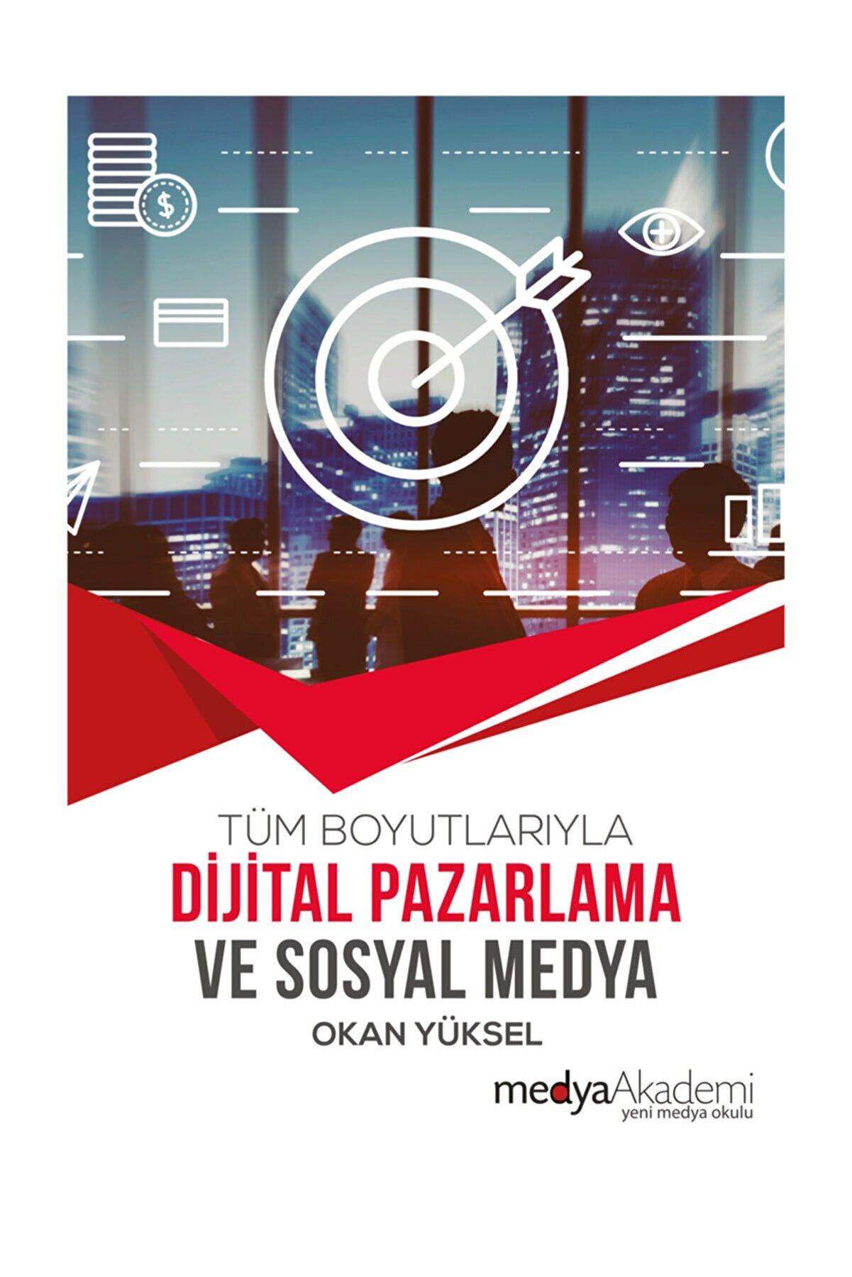 Medya Akademi Yayınları Dijital Pazarlama Ve Sosyal Medya