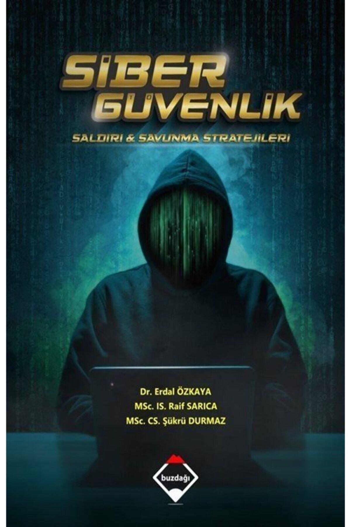 Buzdağı Yayınevi Siber Güvenlik:saldırı Ve Savunma Stratejileri