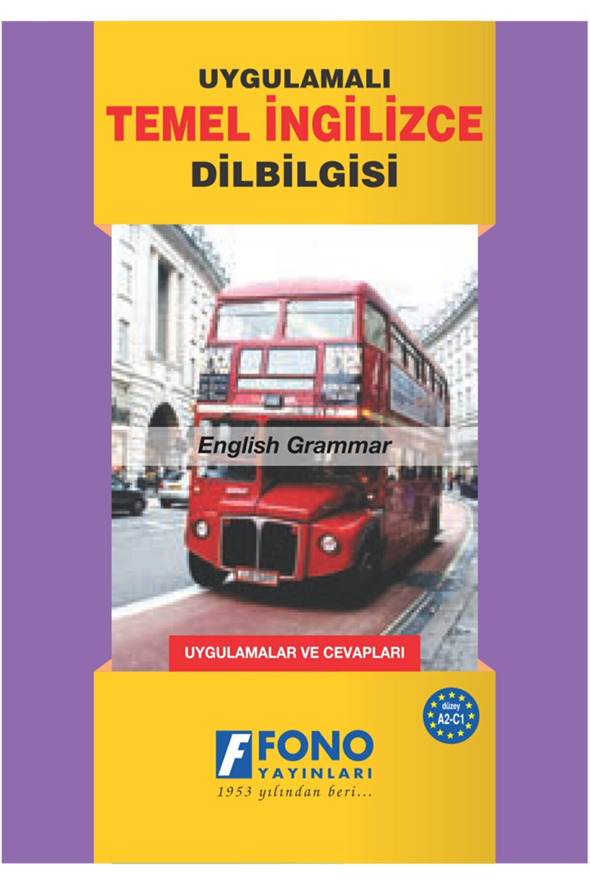 Fono Yayınları Uygulamalı Temel Ingilizce Dilbilgisi (Güncellenmiş Son Baskı)