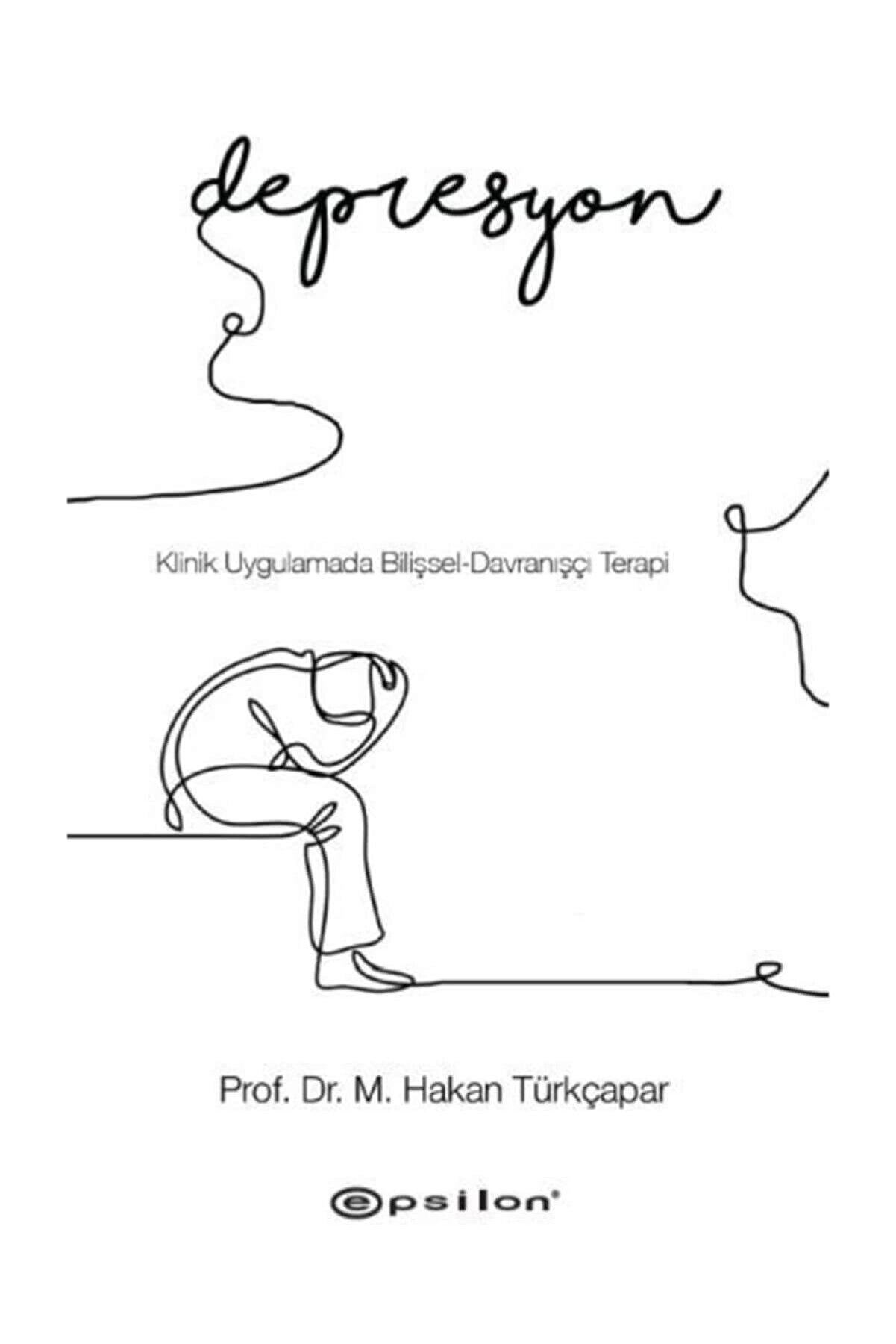 Epsilon Yayınları Klinik Uygulamada Bilişsel-davranışçı Terapi: Depresyon