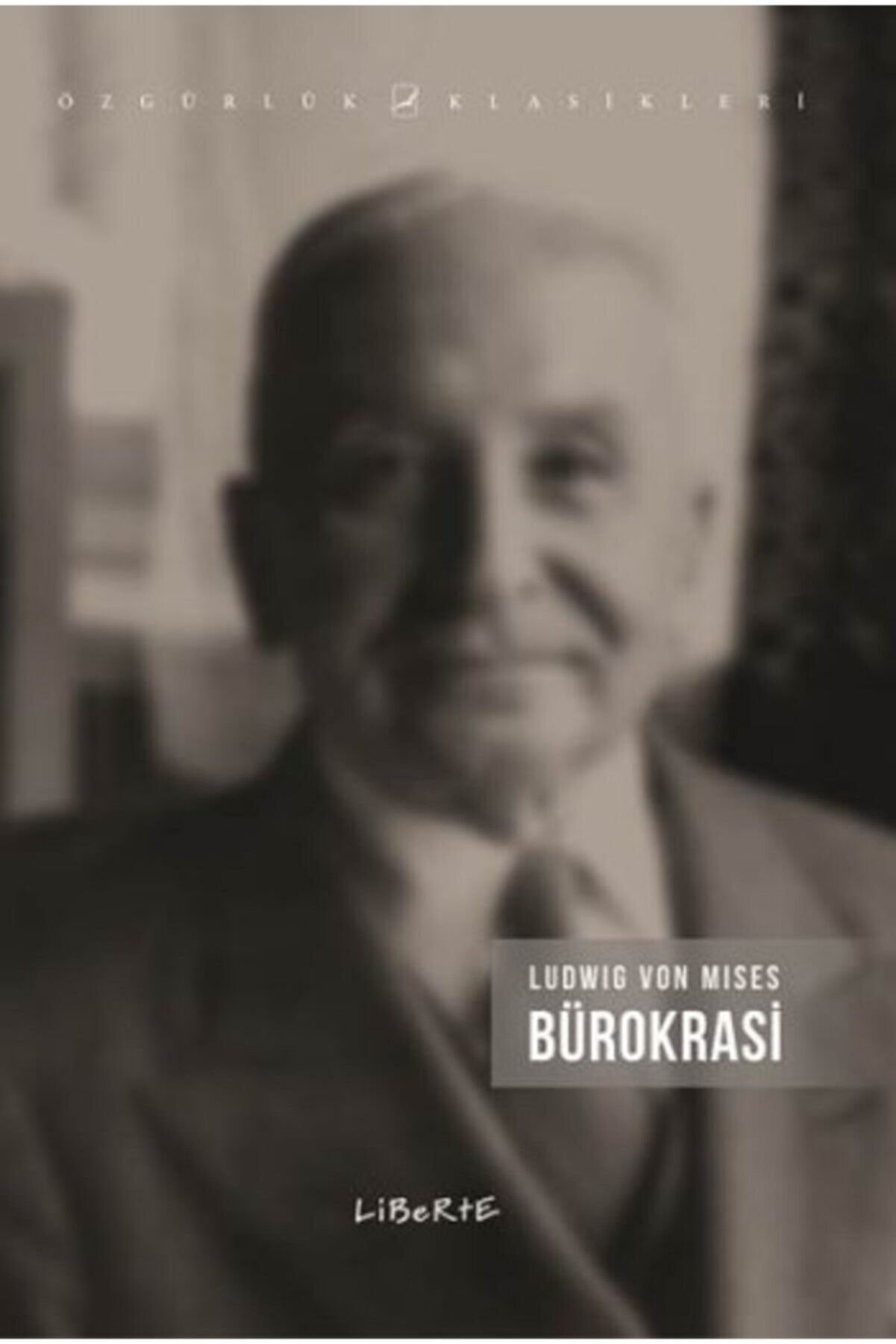 Liberte Yayınları Bürokrasi /ludwig Von Mises /