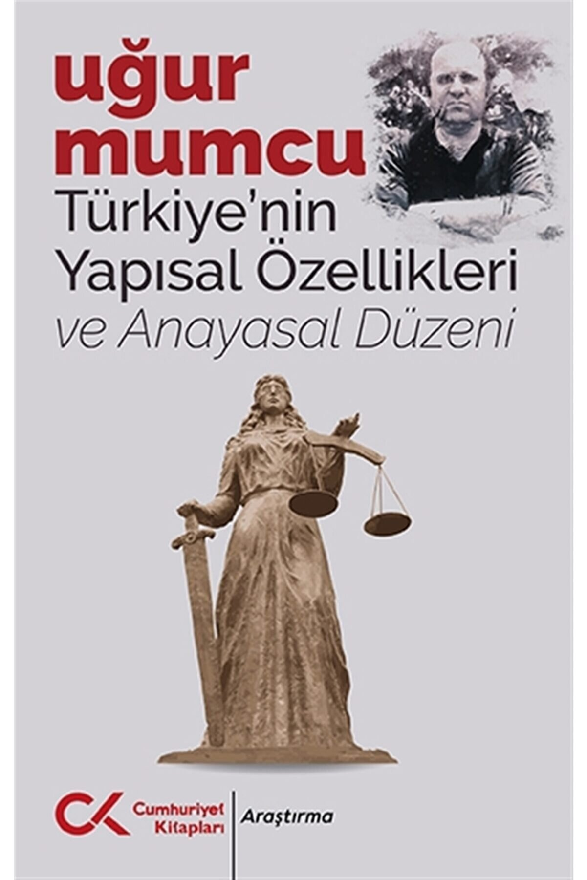 Cumhuriyet Kitapları Türkiye'nin Yapısal Özellikleri Ve Anayasal Düzeni - Uğur Mumcu 9786257715034