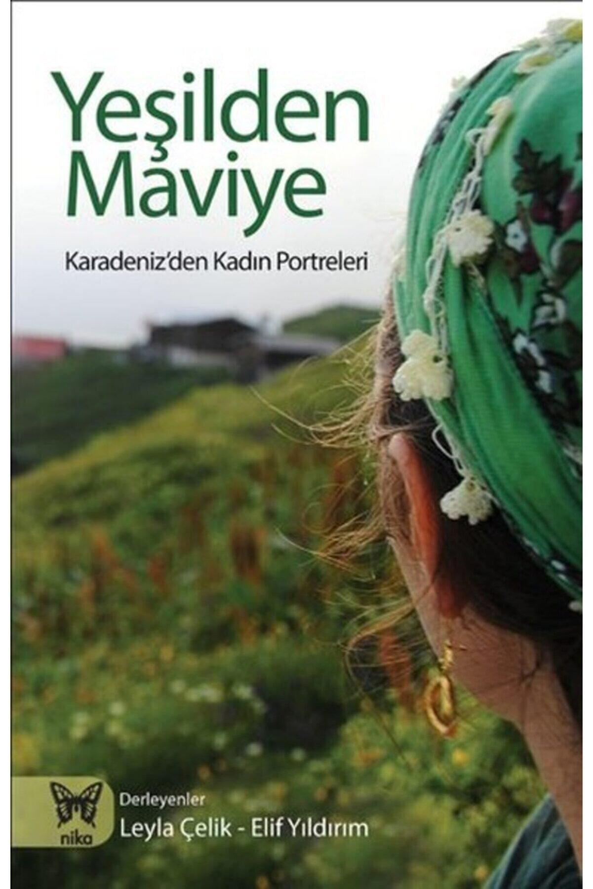 Nika Yayınevi Yeşilden Maviye Karadeniz'den Kadın Portreleri