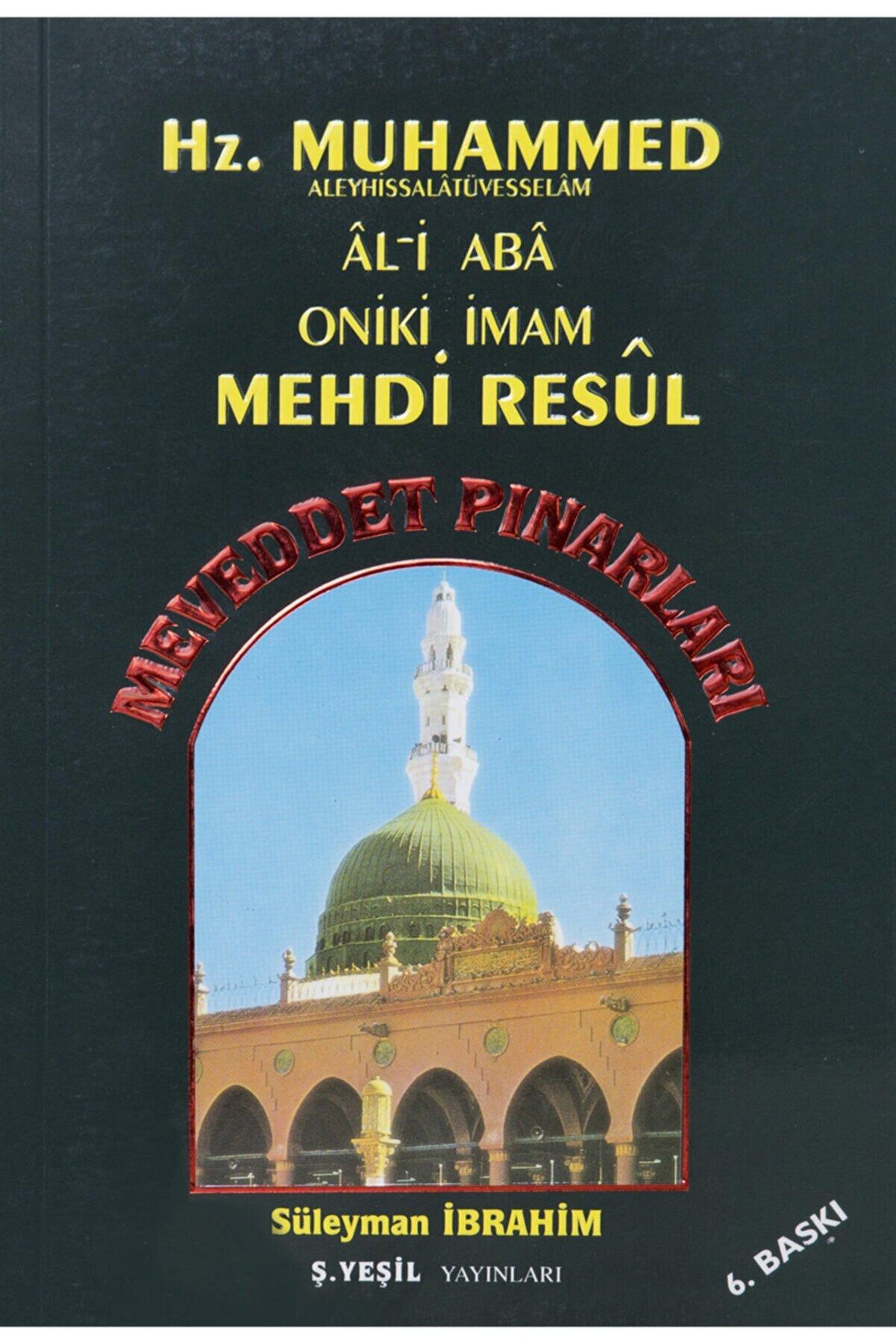 Şemseddin Yeşil Meveddet Pınarları-al-i Aba-oniki Imam-mehdi Resul