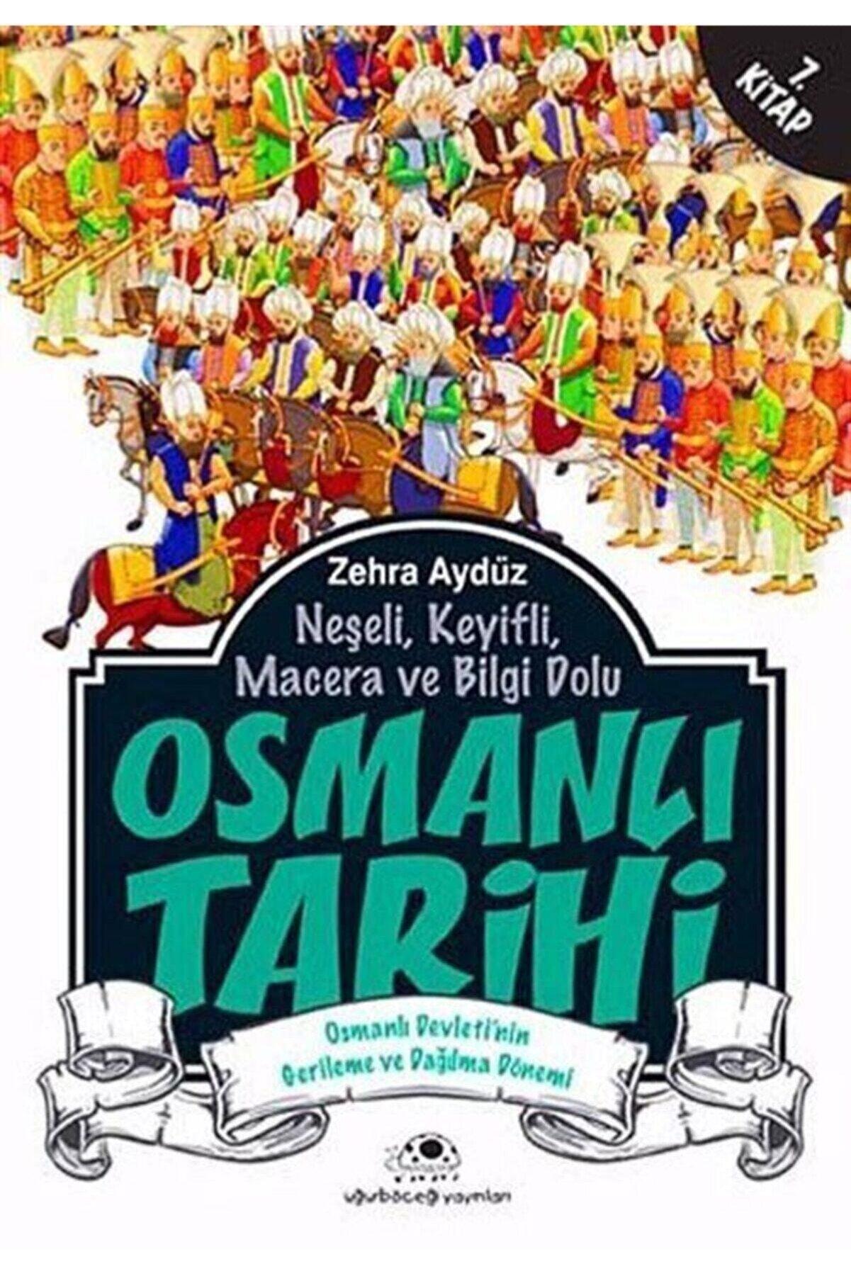 Uğurböceği Yayınları Neşeli, Keyifli, Macera ve Bilgi Dolu Osmanlı Tarihi -7. Kitap