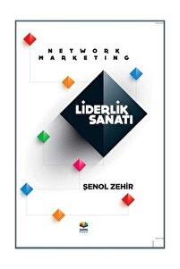 Network Marketing Liderlik Sanatı - Şenol Zehir