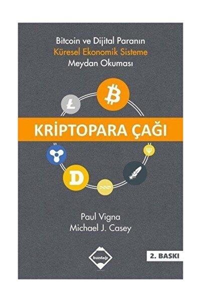 Buzdağı Yayınevi Kriptopara Çağı & Bitcoin ve Dijital Paranın Küresel Ekonomik Sisteme Meydan Okuması