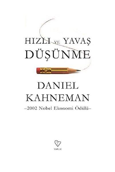 Daniel Kahneman - Hızlı ve Yavaş Düşünme 9789754345315 - Daniel Kahneman