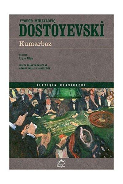 İletişim Yayınları Kumarbaz Fyodor Mihailoviç Dostoyevski, - Fyodor Mihayloviç Dostoyevski