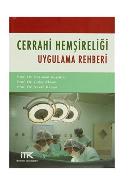 İstanbul Tıp Kitabevi Cerrahi Hemşireliği Uygulama Rehberi