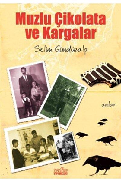 Zafer Yayınları Muzlu Çikolata Ve Kargalar