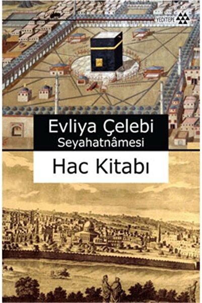Yeditepe Yayınevi Evliya Çelebi Seyahatnamesi Hac Kitabı-