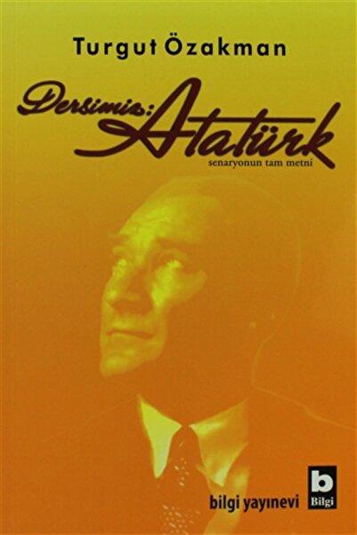 Bilgi Yayınevi Dersimiz: Atatürk - Turgut Özakman 9789752203501