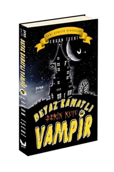 Pinus Kitap Beyaz Kanatlı Vampir 6 - Derin Kuyu Erkan Işeri -